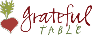 Grateful Table: Healthier Cooking, Natural Healing