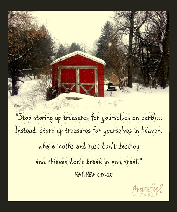 Store up treasures in heaven!