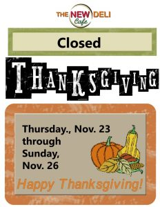 The New Deli Closed Thanksgiving Weekend