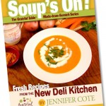 Soup's On! Fresh Recipes from The New Deli Kitchen