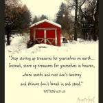 Store up treasures in heaven!